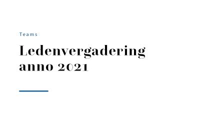 Ledenvergadering anno 2021
